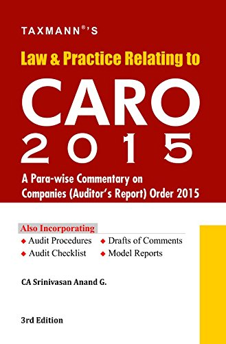 Law & Practice Relating to CARO 2015: A Para-wise Commentary on Companies (Auditor`s Report) ...