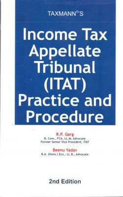 9789350719015: INCOME TAX APPELLATE TRIBUNAL (ITAT) PRACTICE AND PROCEDURE