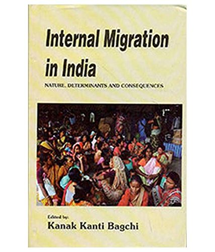 Internal Migration: Nature, Determinants and Consequences (2: K.K. Bagchi (ed)