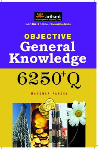 Objective General Knowledge 6250+Q: Manohar Pandey