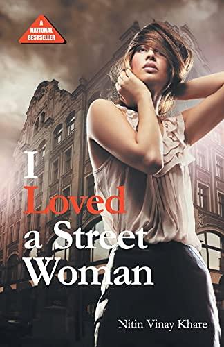 I Loved A Street Woman: Nitin Vinay Khare