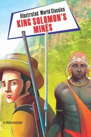 Illustrated World Classics King Solomon's Mines: H Rider Haggard