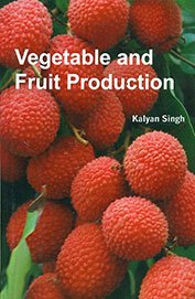 VEGETABLE AND FRUIT PRODUCTION: SINGH, KALYAN