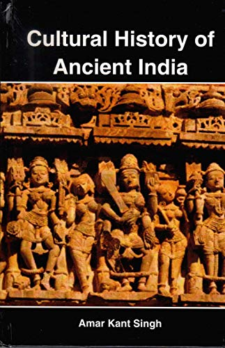 Cultural History Of Ancient India: Amar Kant Singh