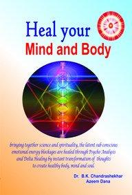 Heal Your Mind And Body: B K Chandrashekhar,