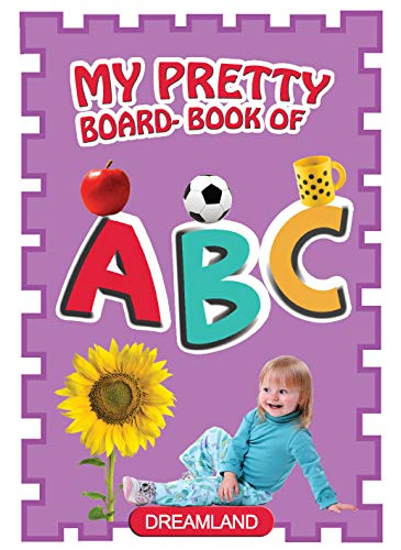 My Pretty Board Books - ABC: Dreamland Publications