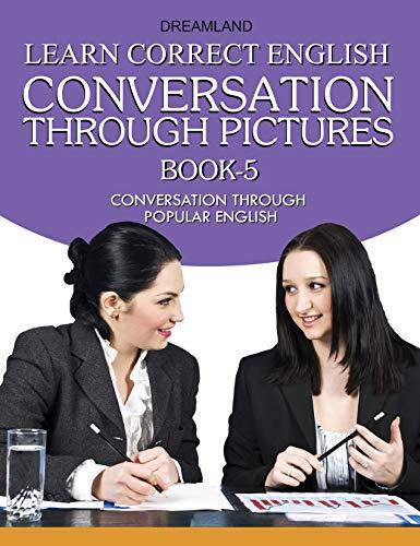 9789350893937: Learn Correct English Book-5 Conversation Through Pictures Conversation Through Popular English