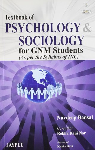 Textbook of Psychology and Sociology for GNM Nursing (As Per the Syllabus of INC): Navdeep Bansal, ...