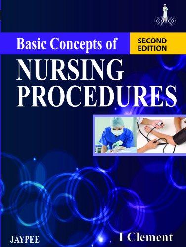 Basic Concepts of Nursing Procedures (Second Edition): I Clement