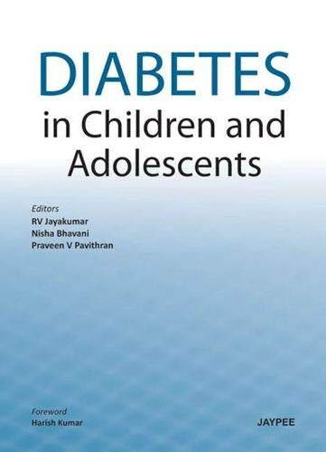 Diabetes in Children and Adolescents: R.V. Jayakumar. Nisha