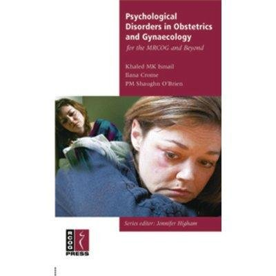 Psychological Disorders in Obstetrics and Gynaecology for: Ismail Khaled M.K.