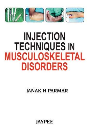 Injection Techniques in Musculoskeletal Disorders: Janak Parmar