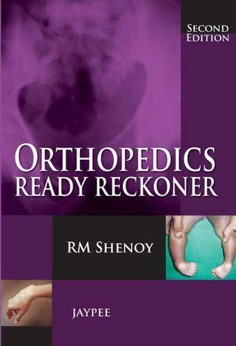 Orthopedics Ready Reckoner (Second Edition): R.M. Shenoy
