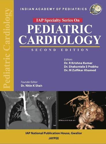 IAP Specialty Series on Pediatric Cardiology (Series: M. Zulfikar Ahamed,