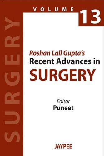 Roshan Lall Gupta?s Recent Advances in Surgery, Volume 13: Puneet (Ed.)