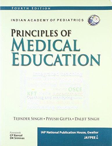 Principles of Medical Education (Fourth Edition): Tejinder Singh, Piyush