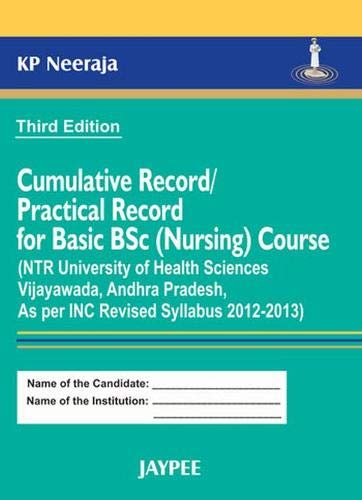Cumulative Record/Practical Record for Basic B.Sc. (Nursing) Course (Third Edition): K.P. ...