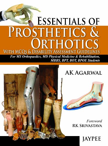 Essentials of Prosthetics and Orthotics with MCQs and Disability Assessment Guidelines: A.K. ...