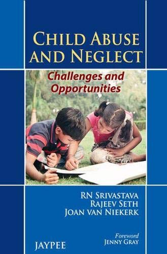 Child Abuse and Neglect: Challenges and Opportunities: Rajeev Seth, R.N.