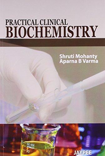 Practical Clinical Biochemistry: Shruti Mohanty,Aparna B. Verma