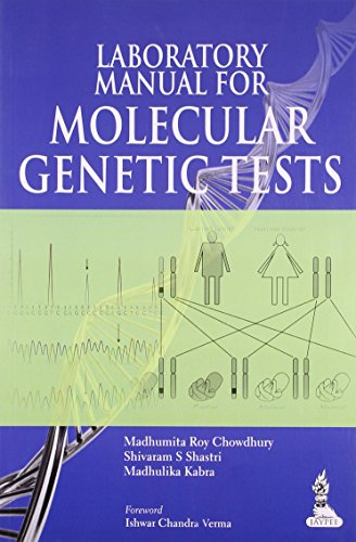 Laboratory Manual for Molecular Genetic Tests: Madhumita Roy Chowdhury,Shivaram S. Shastri,...