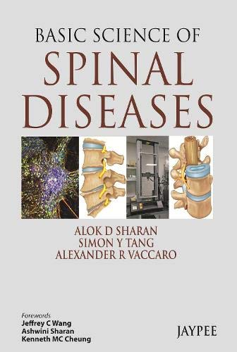Basic Science of Spinal Diseases: Alok D. Sharan,