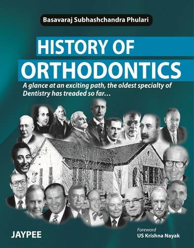 9789350904718: History of Orthodontics: A Glance at an Exciting Path, the Oldest Specialty of Dentistry Has Treaded So Far...