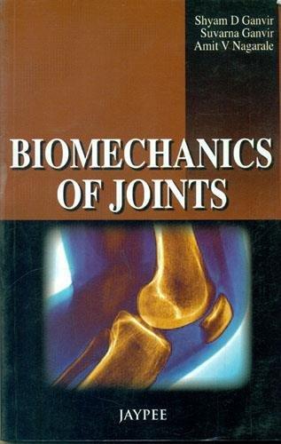 Biomechanics of Joints: Amit V. Nagarale,Shyam