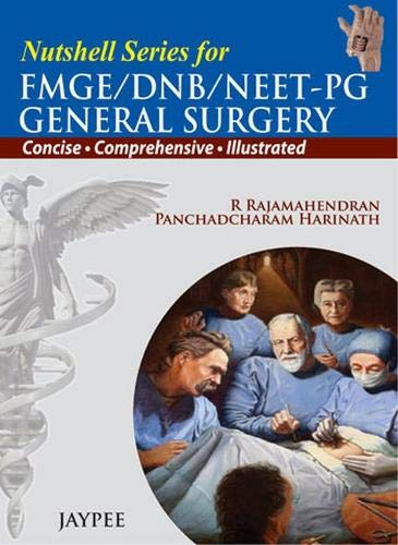 Nutshell series for FMGE/DNB/NEET-PG General Surgery (Concise Comprehensive, Illustrated)...