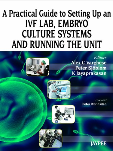 9789350905166: A Practical Guide to Setting Up an IVF Lab, Embryo Culture Systems and Running the Unit