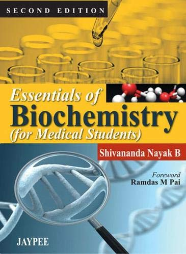 Essentials of Biochemistry (for Medical Students), (Second Edition): Shivananda Nayak B (Author) & ...
