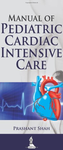 Manual of Pediatric Cardiac Intensive Care: Prashant Shah