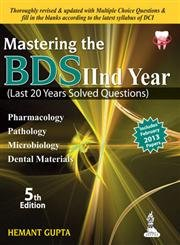 Mastering the BDS IInd Year (Last 20 Years Solved Questions), (Fifth Edition): Hemant Gupta