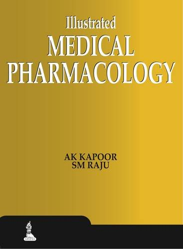 Illustrated Medical Pharmacology: SM Raju, AK
