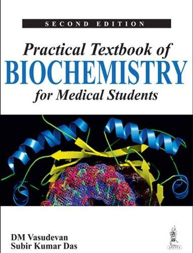 Practical textbook of biochemistry for medical students second practical textbook of biochemistry for medical students second edition dm vasudevansubir fandeluxe Gallery