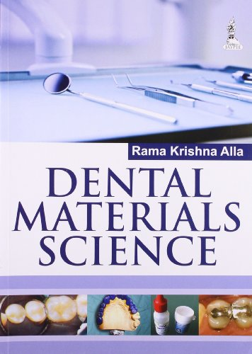 Dental Materials Science: Rama Krishna Alla