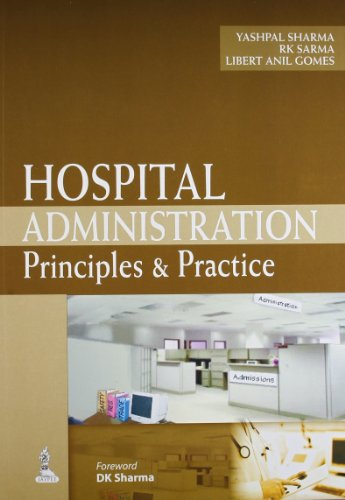 Hospital Administration Principles and Practice: Libert Anil Gomes,R.K.