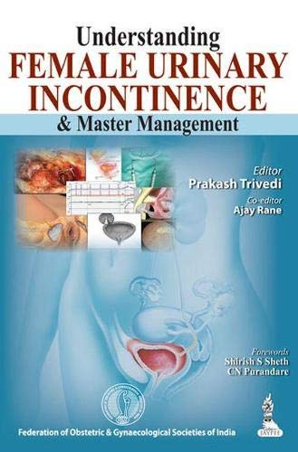9789350907344: Understanding Female Urinary Incontinence and Master Management