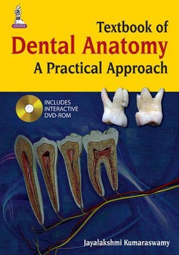 Textbook of Dental Anatomy : A Practical: Jayalakshmi Kumaraswamy