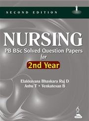 Nursing PB BSc Solved Question Papers for: Elakkuvana Bhaskara Raj