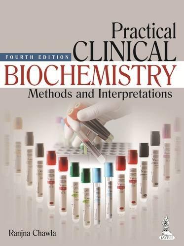 Practical Clinical Biochemistry Methods And Interpretations: Ranjna Chawla