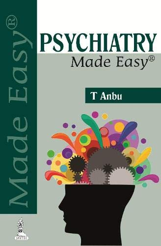 Psychiatry Made Easy, 1/E: Anbu T