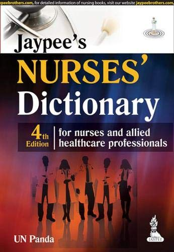 9789350909737: JAYPEE'S NURSES' DICTIONARY FOR NURSES AND ALLIED HEALTHCARE PROFESSIONALS