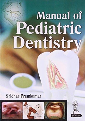 Manual of Pediatric Dentistry: Premkumar Sridhar