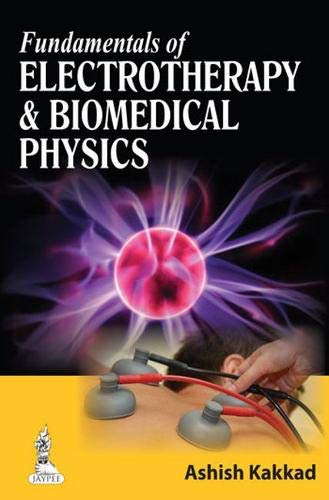 9789350909850: Fundamentals of Electrotherapy and Biomedical Physics