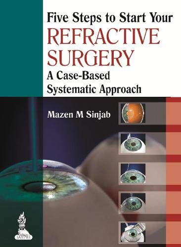 9789350909874: Five Steps to Start Your Refractive Surgery: A Case-Based Systematic Approach