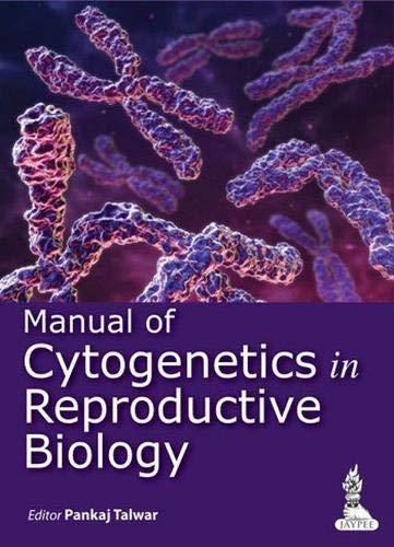 Manual of Cytogenetics in Reproductive Biology: Pankaj Talwar (Ed.)