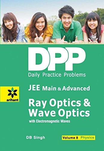 9789350942031: Daily Practice Problems (DPP) for JEE Main & Advanced - Ray Optics & Wave Optics Vol.8 Physics