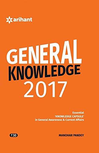 General Knowledge 2017: Essential `Knowledge Capsule` in: Manohar Pandey