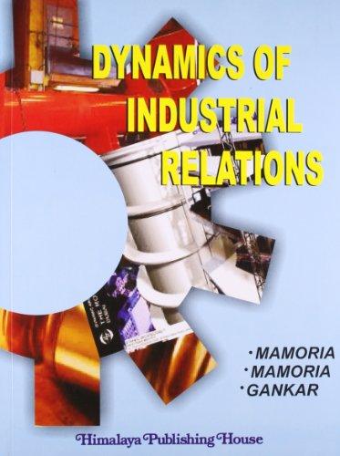 Dynamics of Industrial Relations: Mamoria & Gankar